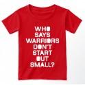 warriors start out small T-Shirt kids
